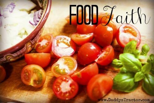 The faith of food.  {DaddysTractor.com}